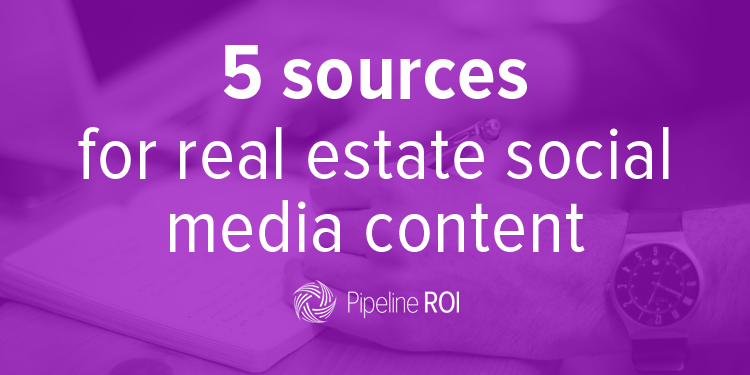 5 sources for real estate social media content