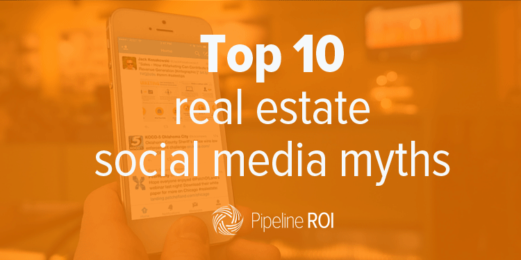 Top 10 real estate social media myths